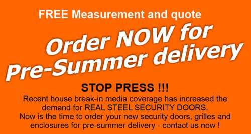 Real Steel Security Doors 2016 pre-summer delivery offer with free measurement and quote